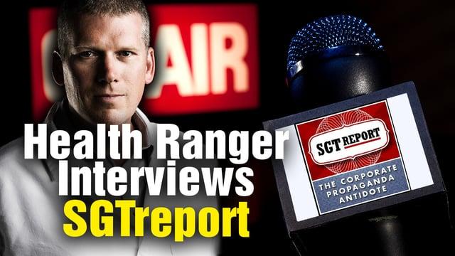 Health Ranger interviews SGT Report founder on CENSORSHIP