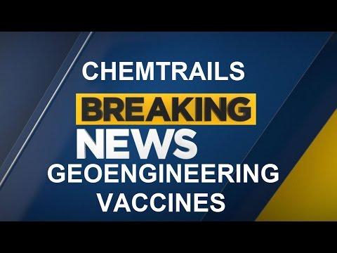 ALERT: BREAKING NEWS CHEMTRAILS GEOENGINEERING VACCINES WORLD HEADLINES