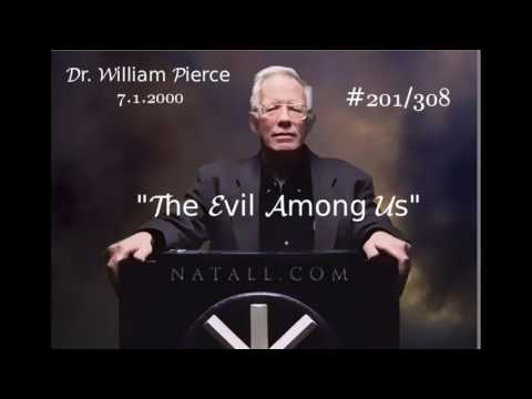 "Dr. William L. Pierce  ""The Evil Among Us""  #201/308  (7-1-2000)"