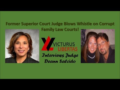 "EXCLUSIVE Former CA Superior Court Judge ""Deann Salcido""  Blows Whistle On Corrupt Family Law System"