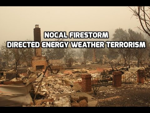 NorCAL Torch Fires; How the Firestorms Were Created