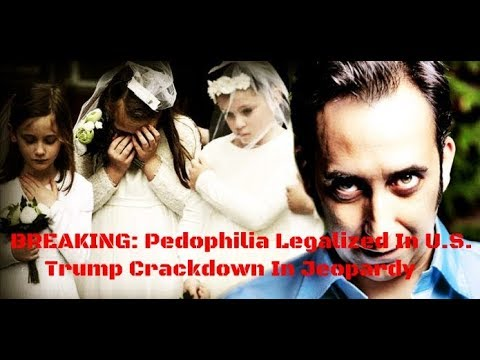 BREAKING: Pedophilia Legalized In U.S. - Trump Crackdown In Jeopardy