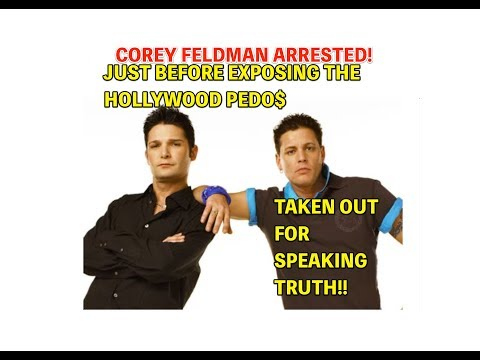 BREAKING NEWS COREY FELDMAN ARRESTED! JUST BEFORE EXPOSING THE SYSTEM! *MUST SEE*