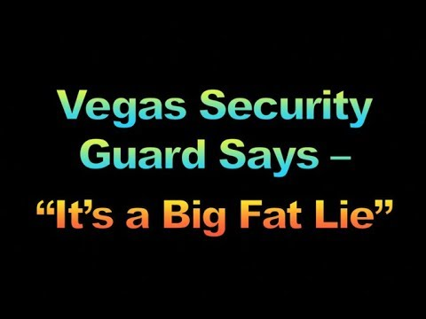 "Vegas Security Guard Says ""It's a Big Fat Lie"", 1871"