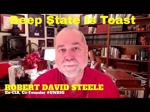 Ex CIA- Robert David Steele - Trump Counter Coup In Play, Deep State, Pedophiles, Satanist Are Toast