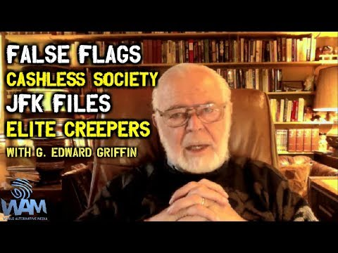G. Edward Griffin on False Flags, Global Cashless Society, JFK Files & Elite Creepers