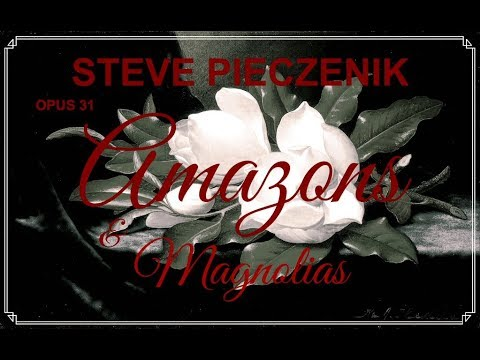 OPUS 31 Amazons and Magnolias