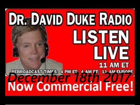 Dr. David Duke Radio Show (December 18th 2017)
