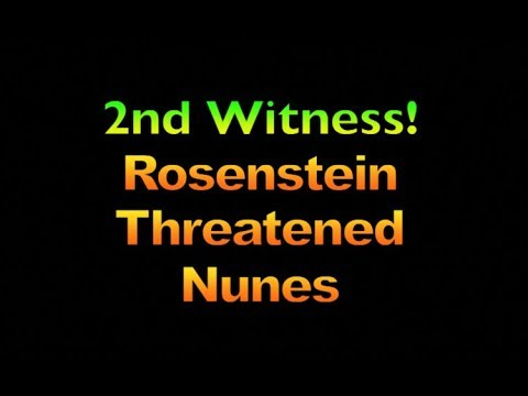 2nd Witness – Rosenstein Threatened Nunes, 2031