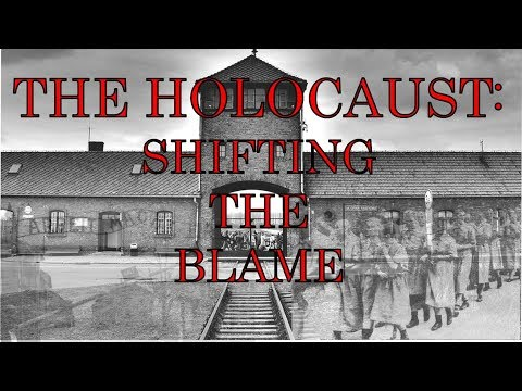 The Holocaust: Shifting the Blame - Part 2