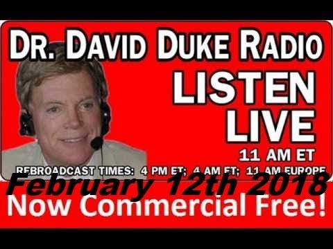 Dr. David Duke Radio Show (February 12th 2018)