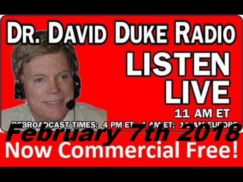 Dr. David Duke Radio Show (February 7th 2018)