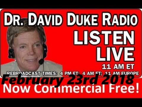 Dr. David Duke Radio Show (February 23rd 2018)