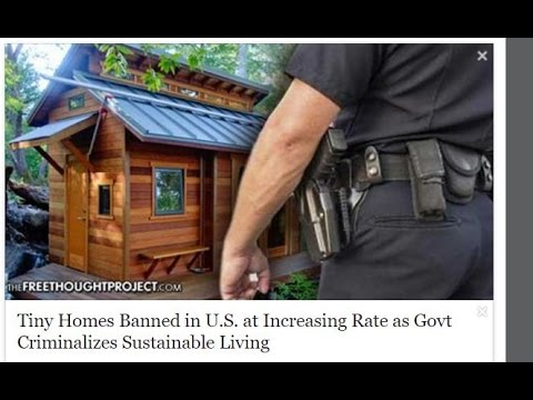 Tiny Homes Banned in U.S. at Increasing Rate as Govt Criminalizes Sustainable Living,NOT ENOUGH TAXS