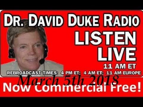 Dr. David Duke Radio Show (March 5th 2018)