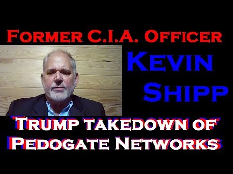 Former CIA Officer Kevin Shipp discusses Trump takedown of Pedogate Networks