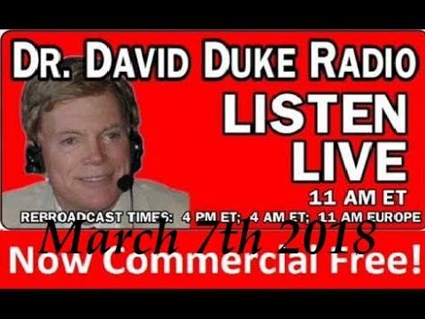 Dr. David Duke Radio Show (March 7th 2018)