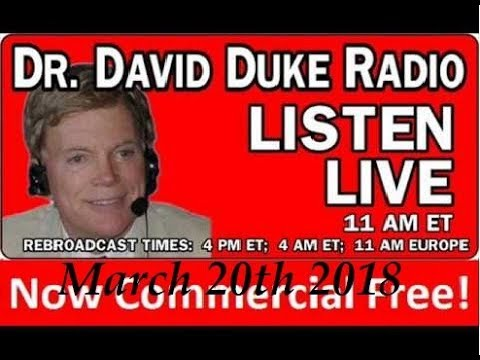 Dr. David Duke Radio Show (March 20th 2018)