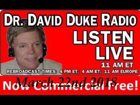 Dr. David Duke Radio Show (March 22nd 2018)