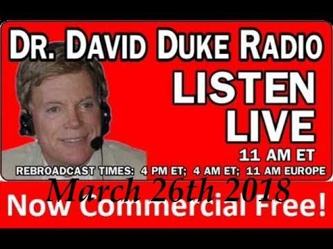 Dr. David Duke Radio Show (March 26th 2018)