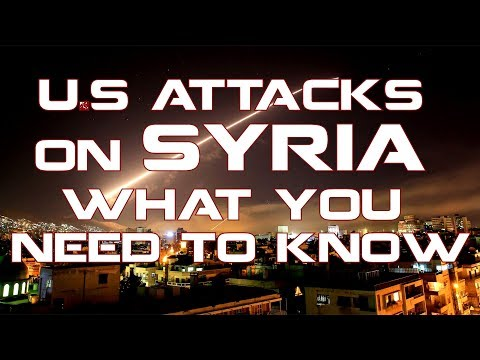 U.S attacks on Syria, what you need to know (Blatant War crime)