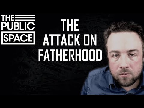 The Attack on Fatherhood | w/ Reject Degeneracy, TPS #74