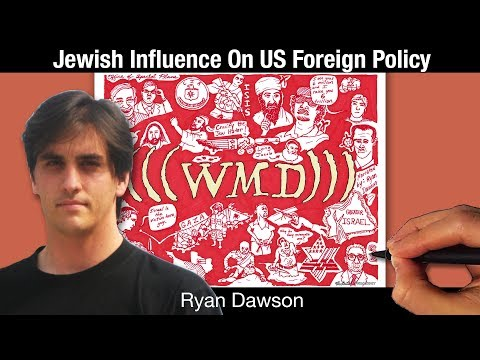 Jewish Influence, Part IV - US Foreign Policy | Ryan Dawson