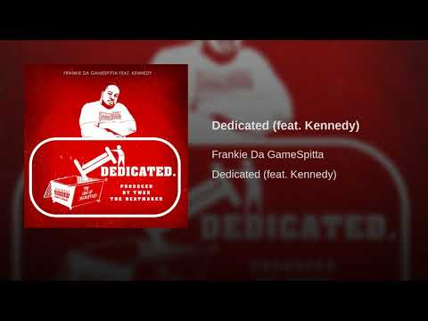 Dedicated (feat. Kennedy)