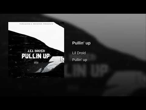 Lil Droid - Pullin' up