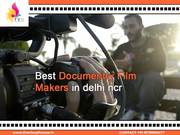 Best Documentary Film Makers in Delhi NCR, India|Documentary Video Maker