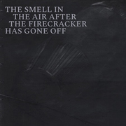 "นิทรรศการ ""The Smell in The Air After The Firecracker Has Gone Off"""