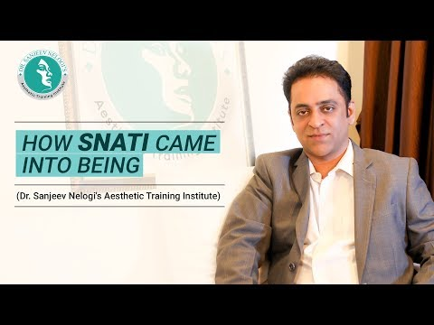 How SNATI came into being | Dr. Sanjeev Nelogi - Aesthetic Physician in Mumbai
