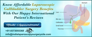 Know Affordable Laparoscopic Gall Bladder Surgery Benefits with Our Happy International Patient's Reviwes