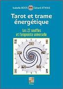 «Tarot et Trame Energétique» par Gérard ATHIAS et Isabelle BOOS