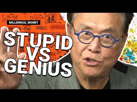 Are You Stupid Or Are You A Genius? - Robert Kiyosaki (Millennial Money)