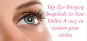 Top Eye Surgery hospitals in New Delhi A way to restore your vision