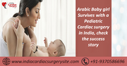 Arabic Baby girl Survives with a Pediatric Cardiac surgery in India, check the success story
