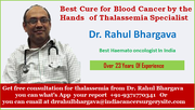 Get Best Cure for Blood Cancer by the Hands of Thalassemia Specialist Dr Rahul Bhargava