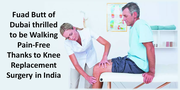 Fuad Butt of Dubai thrilled to be Walking Pain-Free Thanks to Knee Replacement Surgery in India
