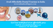 Avail Affordable Dental Tourism in India