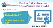 2-day In-person Seminar Death by CAPA - Does your CAPA Program need a CAPA?