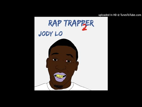 Jody Lo - Rap Trapper 2 (full album)