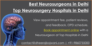 Who is the best neurosurgeon in Delhi/NCR, and which hospital is best for neurology in Delhi/NCR?