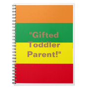Gifted Toddlers Parent Notebook!