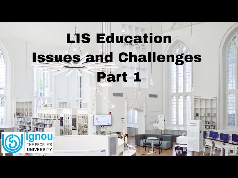 LIS Education: Issues and Challenges - Part 1 | ARPIT | IGNOU | Prof. Jaideep Sharma