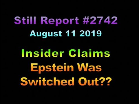 Insider Claims Epstein Was Switched Out, 2742