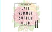 Late Summer Supper Club by chef; Alan Rosenthal