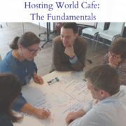 Hosting World Cafe: The Fundamentals