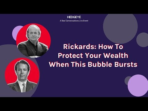 Real Conversations: Jim Rickards - How To Protect Your Wealth When This Bubble Bursts