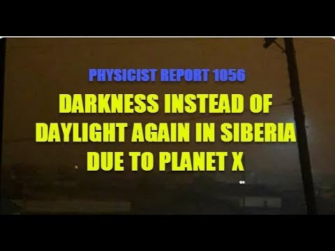 1056: Darkness instead of daylight again in Siberia due to Planet X
